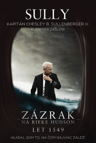 Sully - Zázrak na rieke Hudson - Chesley B. Sullenberger III.