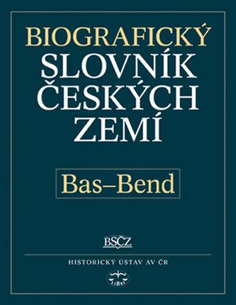 Biografický slovník českých zemí, Bas - Bend - Pavla Vošahlíková a kol.