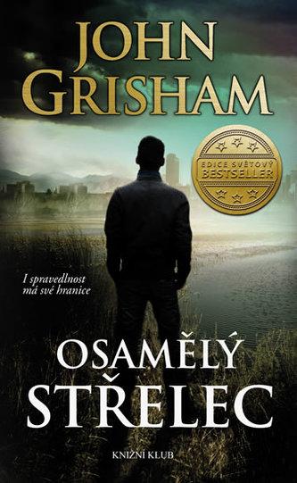Osamělý střelec - Grisham John