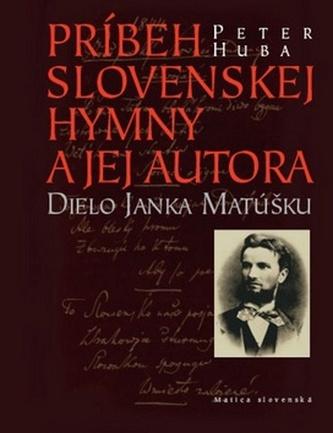 Príbeh slovenskej hymny a jej autora - Huba, Peter