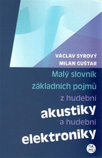 Malý slovník základních pojmů z hudební akustiky a hudební elektroniky - Václav Syrový