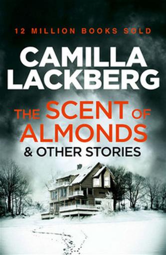 The Scent of Almonds - Camilla Läckberg