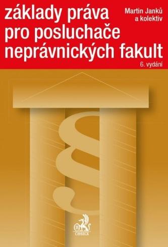 Základy práva pro posluchače neprávnických fakult, 6. vydání - Janků, Martin