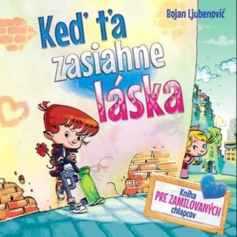 Keď ťa zasiahne láska - Bojan Ljubenovič