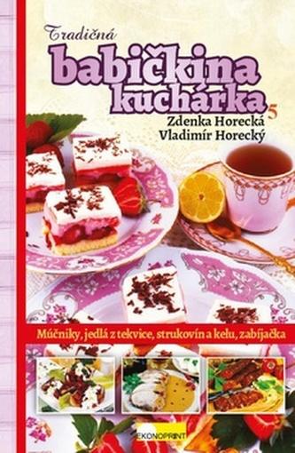 Tradičná babičkina kuchárka 5 - Horecká, Zdenka; Horecký, Vladimír