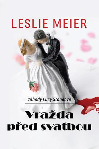 Vražda před svatbou - Meier Leslie