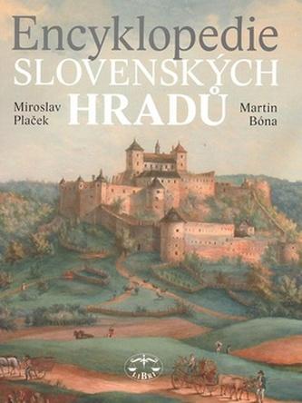 Encyklopedie slovenských hradů - Miroslav Paleček; Martin Bóna