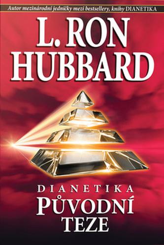 Dianetika Původní teze - L. Ron Hubbard