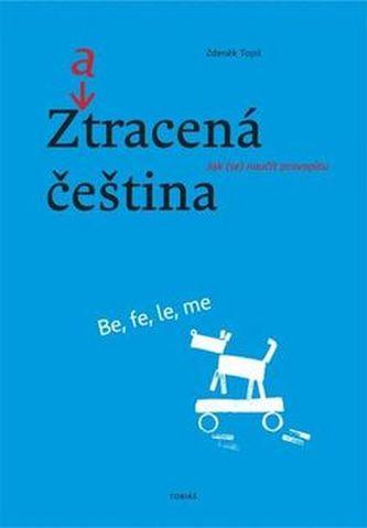 Zatracená čeština - Zdeněk Topil
