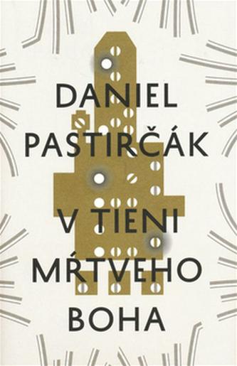 V tieni mŕtveho Boha - Daniel Pastirčák