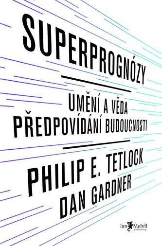 Superprognózy - Philip E. Tetlock