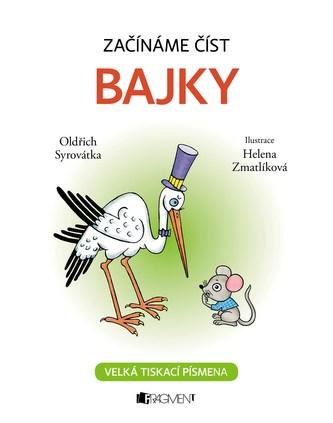 Začínáme číst - Bajky - Oldřich Syrovátka