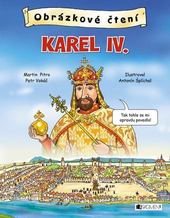 Obrázkové čtení - Karel IV. - Martin Pitro, Petr Vokáč