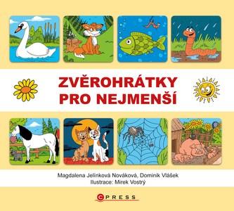 Zvěrohrátky pro nejmenší - Magdalena Jelínková Nováková