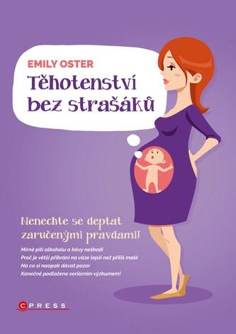 Těhotenství bez strašáků - Emily Oster
