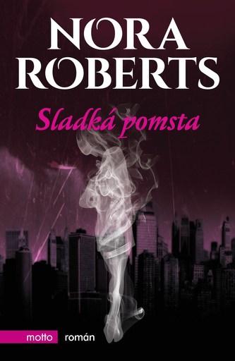 Sladká pomsta - Nora Robertsová