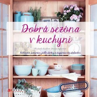 Dobrá sezóna v kuchyni - Denisa Sýkorová, Michaela Riedlová