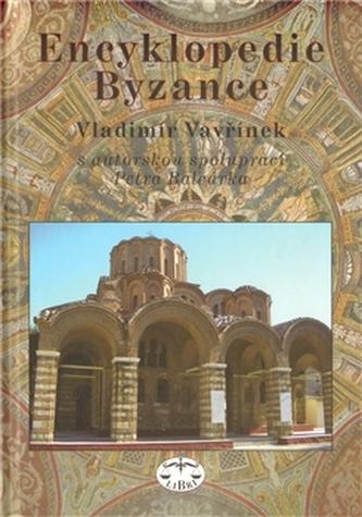 Encyklopedie Byzance - Vladimír Vavřínek a kol.