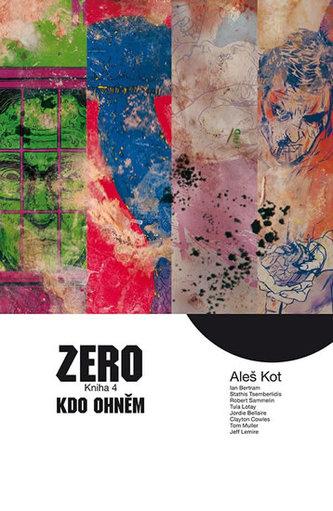 Zero 4: Ti, kdo hoří - Aleš Kot