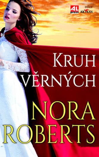 Kruh věrných - Robertsová, Nora