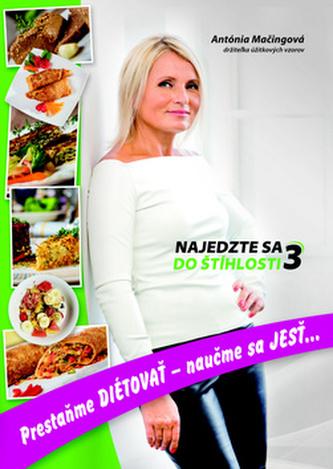 Najedzte sa do štíhlosti 3 - Antónia Mačingová
