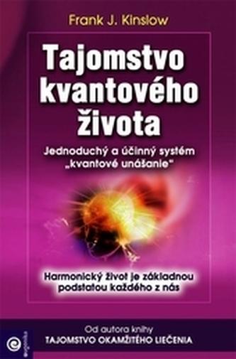 Tajomstvo kvantového života - Kinslow, Frank J.
