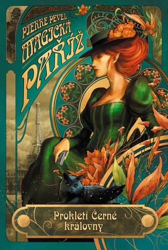 Magická Paříž – Prokletí Černé královny - Pierre Pevel