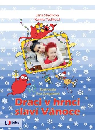 Draci v hrnci slaví Vánoce - Jana Strýčková, Kamila Teslíková