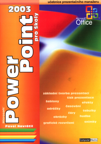 PowerPoint 2003 pro školy - Pavel Navrátil