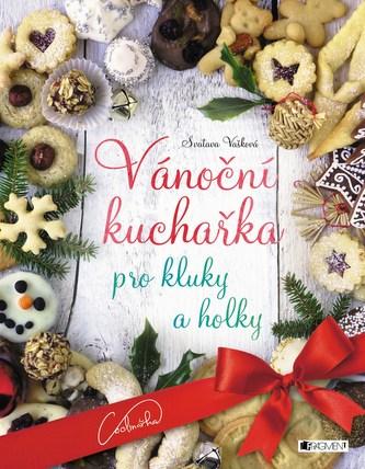 Vánoční kuchařka pro kluky a holky - Svatava Vašková