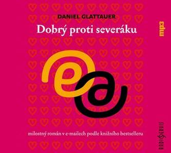 Dobrý proti severáku - CD - Glattauer Daniel