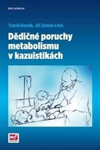 Dědičné poruchy metabolismu v kazuistikách - Honzík, Tomáš; Zeman, Jiří