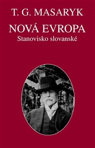 Nová Evropa - Tomáš Garrigue Masaryk