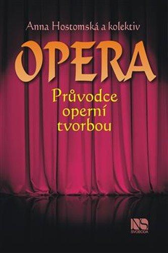 Opera - průvodce operní tvorbou - kol.