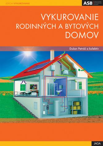Vykurovanie rodinných a bytových domov - Dušan Petráš a kol.