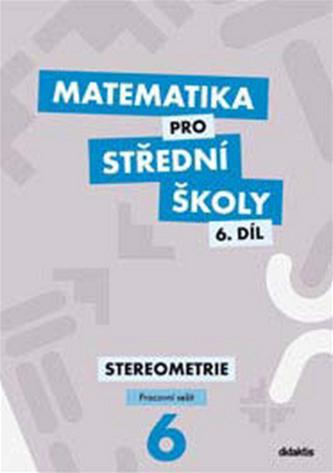 Matematika pro střední školy 6.díl Pracovní sešit - J. Mrázek; I. Šubrtová