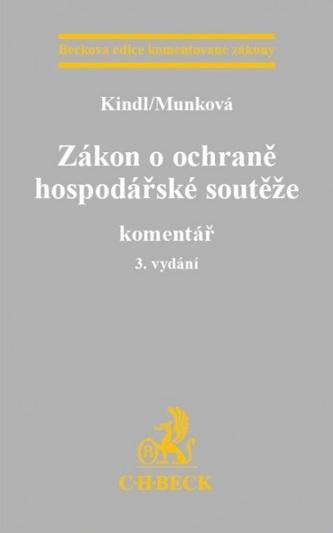 Zákon o ochraně hospodářské soutěže. Komentář. 3. vydání - Kindl, Munková
