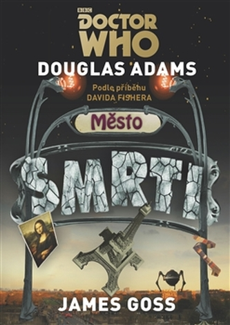Doctor Who Město smrti - Douglas Adams; Gareth Roberts