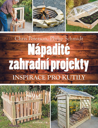 Nápadité zahradní projekty - Peterson Chris, Schmidt Philip
