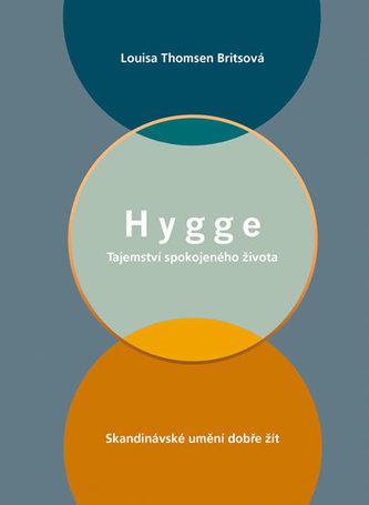 Hygge - Tajemství spokojeného života - Thomsen Britsová Louisa