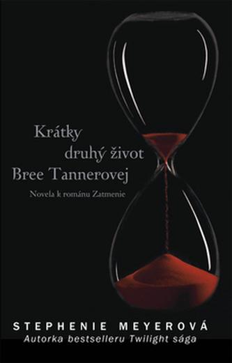Krátky druhý život Bree Tannerovej - Stephenie Meyerová