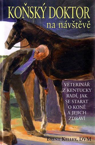Koňský doktor na návštěvě - Brent Kelley; Jane Thissen