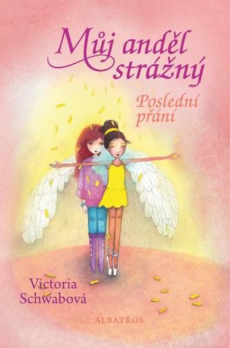 Můj anděl strážný: Poslední přání - Victoria Schwabová