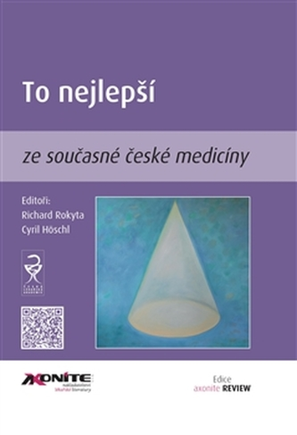 To nejlepší ze současné české medicíny - Höschl, Cyril; Rokyta, Richard
