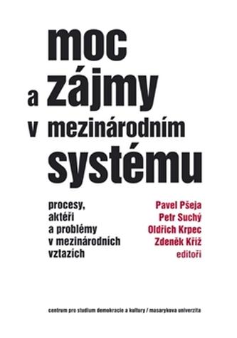Moc a zájmy v mezinárodním systému - Kolektiv autorů