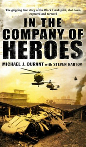 In The Company Of Heroes - Michael J. Durant