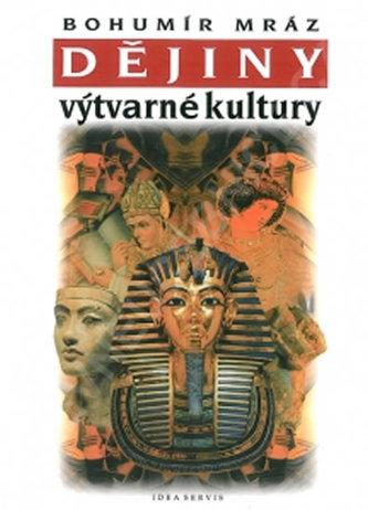 Dějiny výtvarné kultury 1 - 6. vydání - Mráz, Bohumír