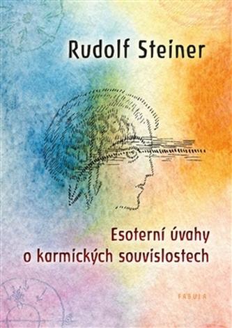 Esoterní úvahy o karmických souvislostech - Steiner, Rudolf
