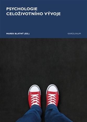 Psychologie celoživotního vývoje - Blatný, Marek