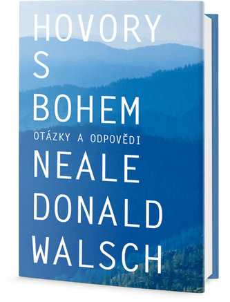 Hovory s Bohem - otázky a odpovědi - Walsch Neale Donald